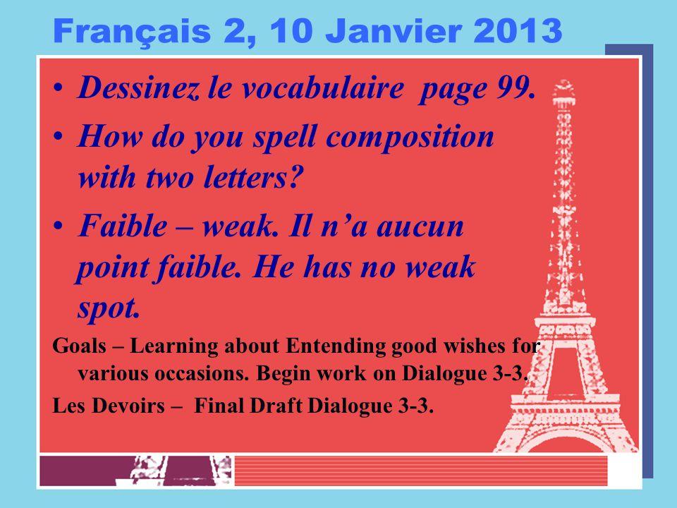 Français 2, 10 Janvier 2013 Dessinez le vocabulaire page 99.