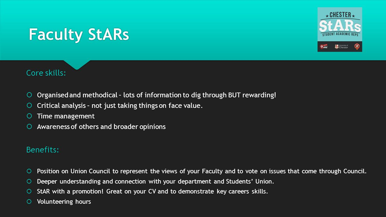 Faculty StARs Benefits:  Position on Union Council to represent the views of your Faculty and to vote on issues that come through Council.