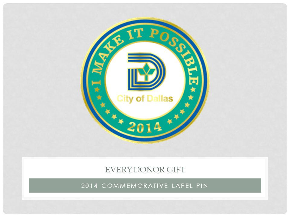 2014 COMMEMORATIVE LAPEL PIN EVERY DONOR GIFT