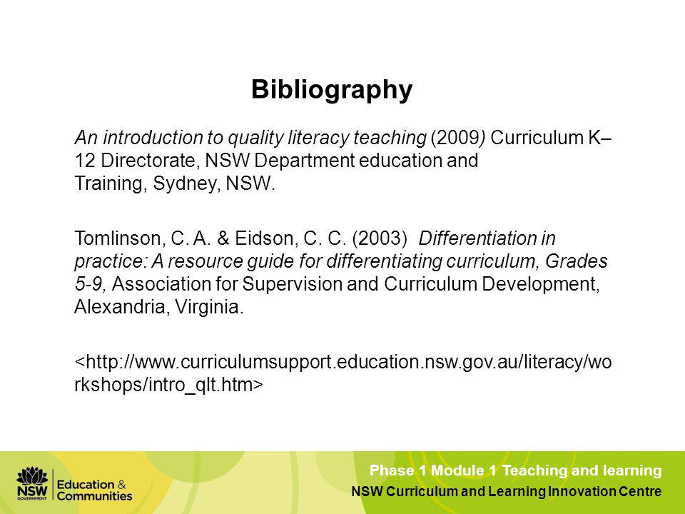 Phase 1 Module 1 Teaching and learning NSW Curriculum and Learning Innovation Centre Bibliography An introduction to quality literacy teaching (2009) Curriculum K– 12 Directorate, NSW Department education and Training, Sydney, NSW.