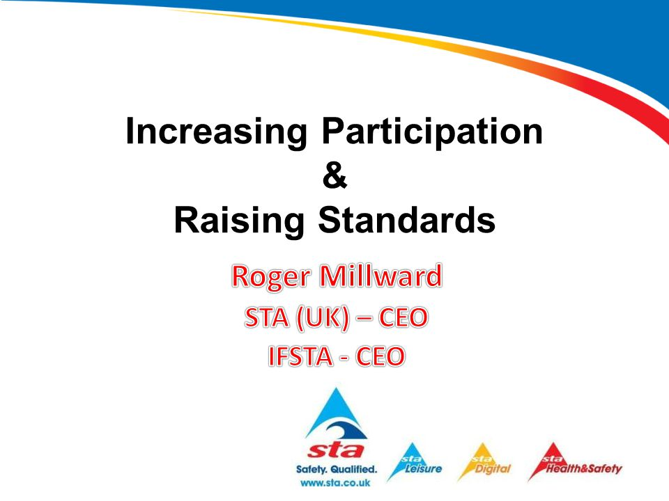 Increasing Participation & Raising Standards