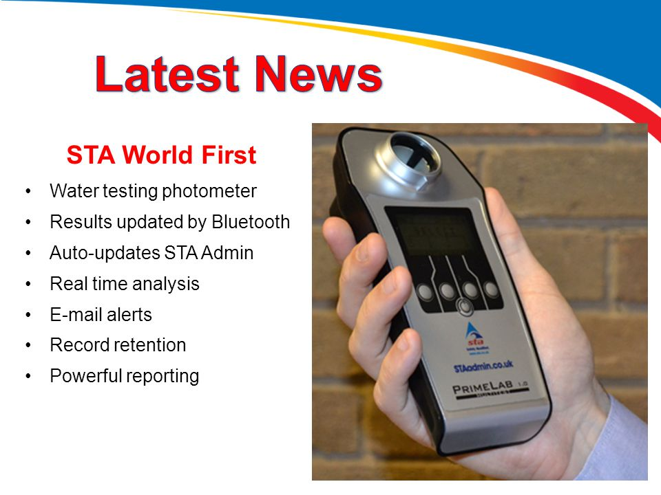 STA World First Water testing photometer Results updated by Bluetooth Auto-updates STA Admin Real time analysis E-mail alerts Record retention Powerfu