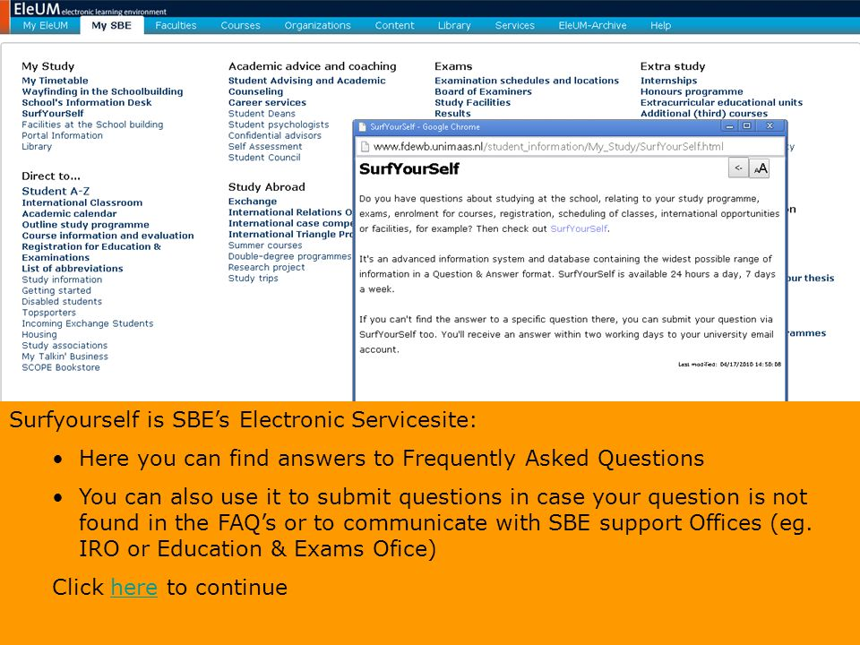 Surfyourself is SBE's Electronic Servicesite: Here you can find answers to Frequently Asked Questions You can also use it to submit questions in case