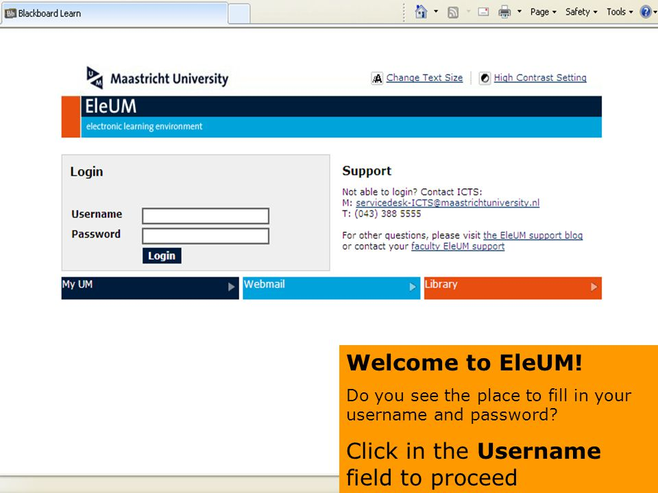 Welcome to EleUM! Do you see the place to fill in your username and password? Click in the Username field to proceed