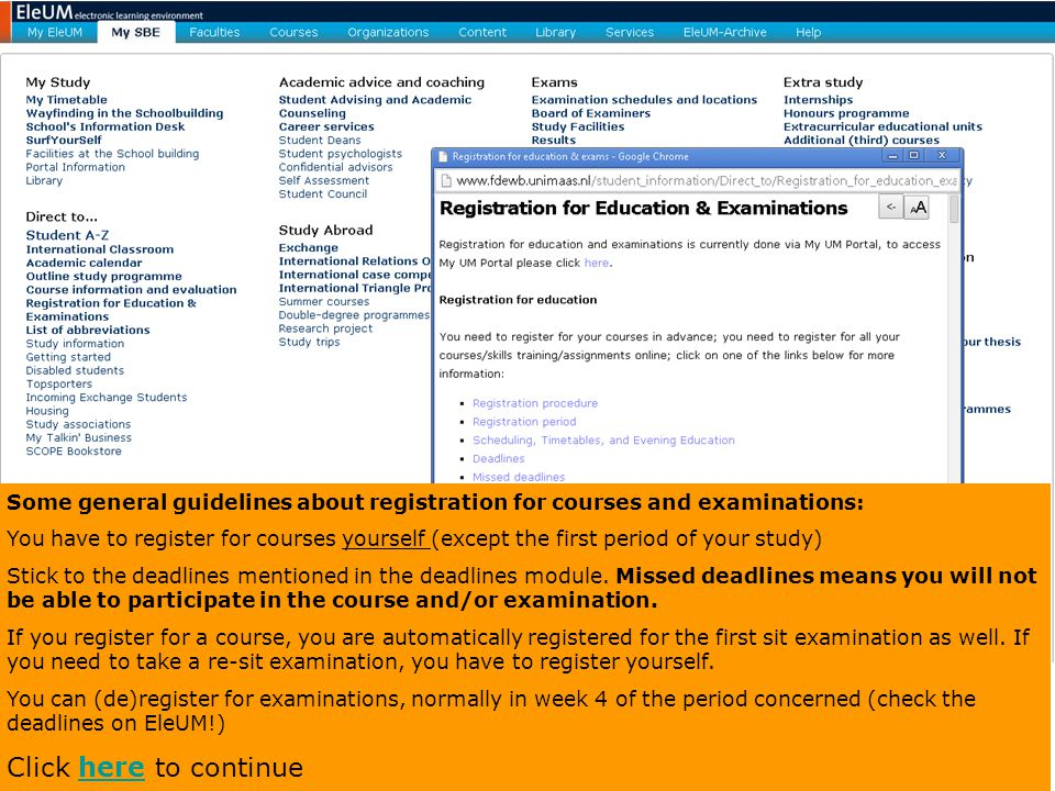 Some general guidelines about registration for courses and examinations: You have to register for courses yourself (except the first period of your st