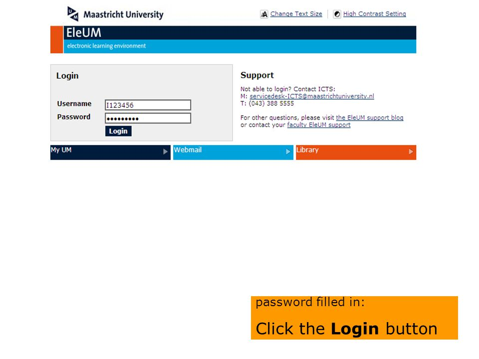 Right! With your username and password filled in: Click the Login button