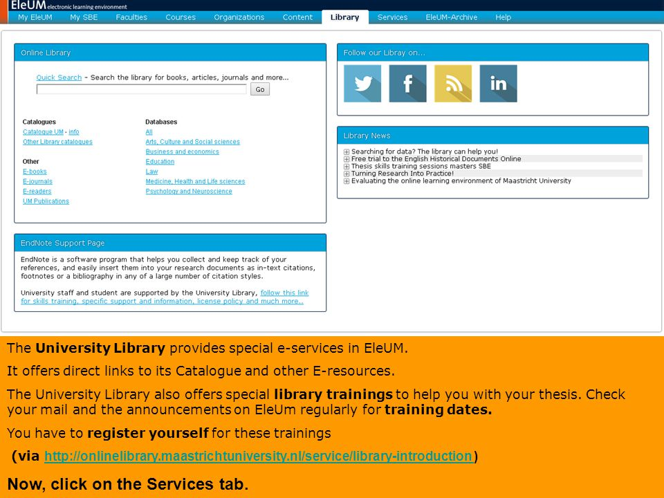 The University Library provides special e-services in EleUM. It offers direct links to its Catalogue and other E-resources. The University Library als