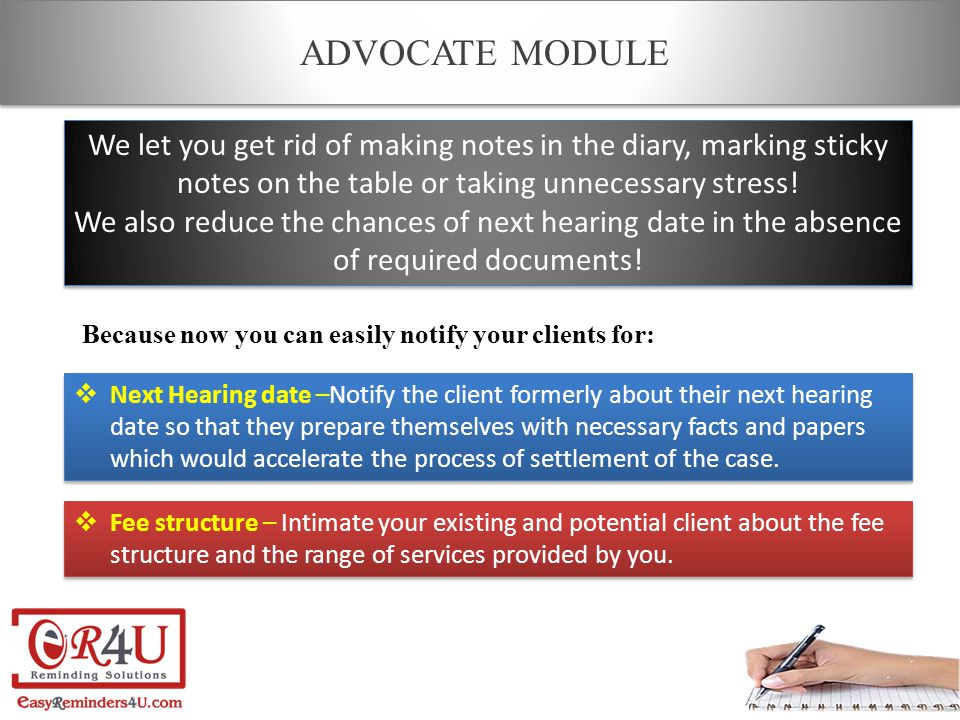  Next Hearing date –Notify the client formerly about their next hearing date so that they prepare themselves with necessary facts and papers which wo