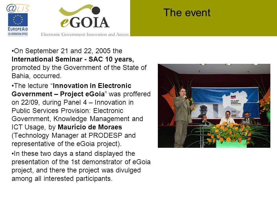 The event On September 21 and 22, 2005 the International Seminar - SAC 10 years, promoted by the Government of the State of Bahia, occurred. The lectu