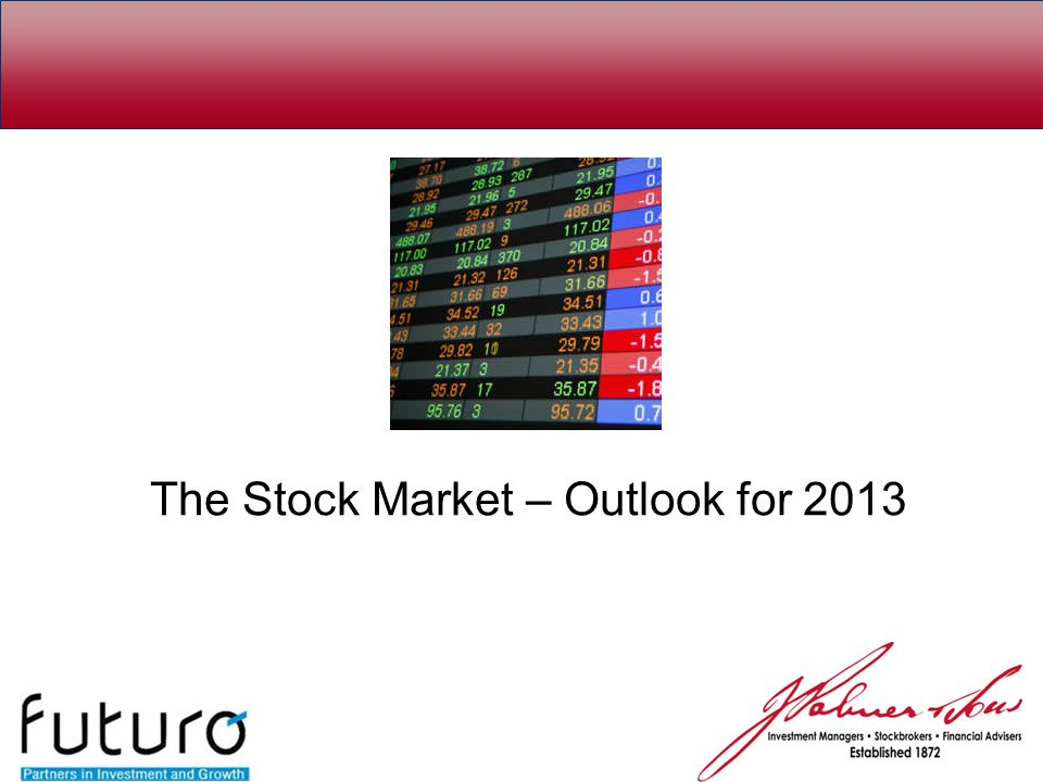 The Stock Market – Outlook for 2013