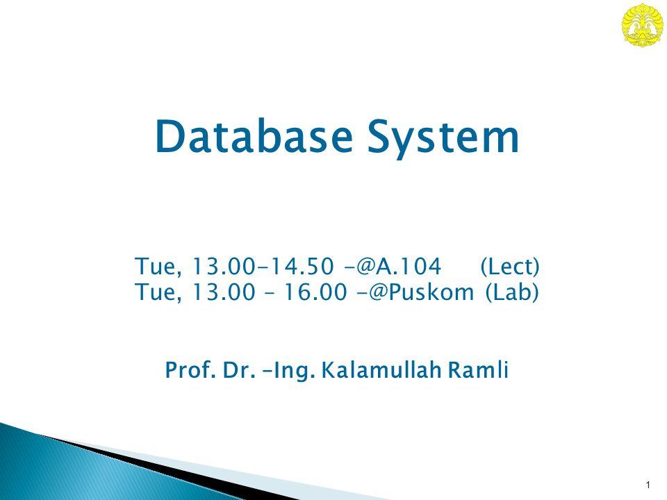 Tue, 13.00-14.50 -@A.104 (Lect) Tue, 13.00 – 16.00 -@Puskom (Lab) Prof.