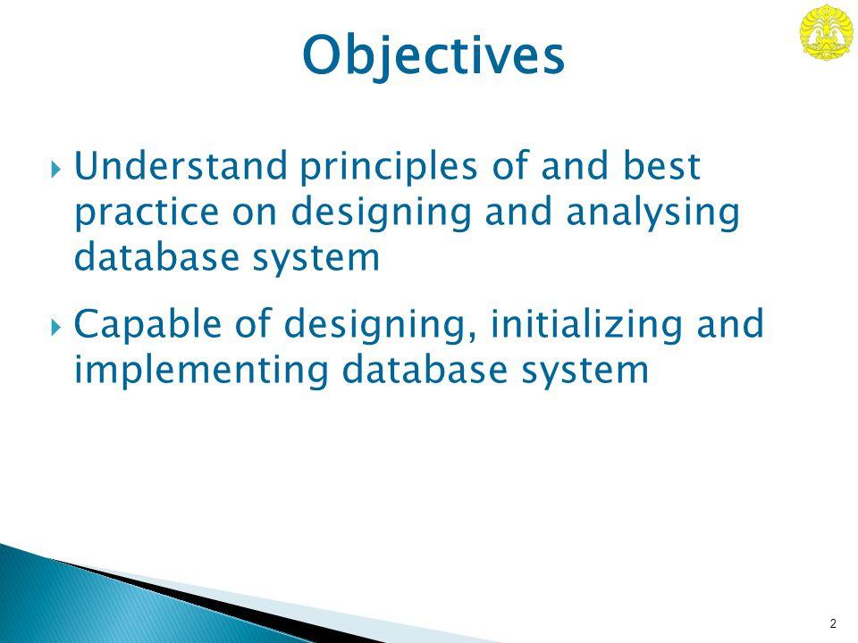 3 Syllabus of Course WTopicsDateLectTask 1Introduction to Database System31-AgustKLMreading 2Requirement Engineering07-SepKLMreading 3Database Design14-SepKLMreading 4Normalization of Database Table28-SepKLMreading 5OO Database Design Principles05-OktKLMreading 6Reserved/UML Review12-OktKLMreading Mid-Test19-23-Okt 7 Lab Exercises: setting, initializing, implementing Web- enabled Database System 26-OktIGDexercise 802-NopIGDexercise 909-NopIGDexercise 1016-NopIGDexercise 11Project Explanation23-NopKLMDeveloping 12Project Explanation30-NopKLMDeveloping Final-Test07-21-Des Kalamullah RamliKLM I Gde Dharma NugrahaIGD
