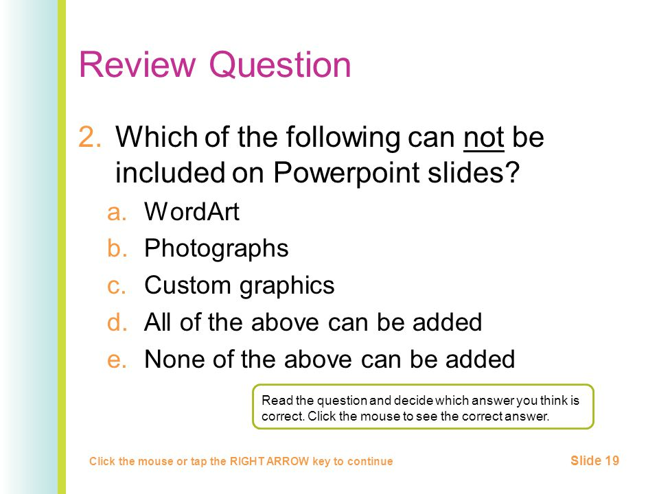 Review Question 2.Which of the following can not be included on Powerpoint slides.