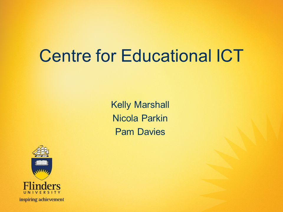 Centre for Educational ICT Kelly Marshall Nicola Parkin Pam Davies