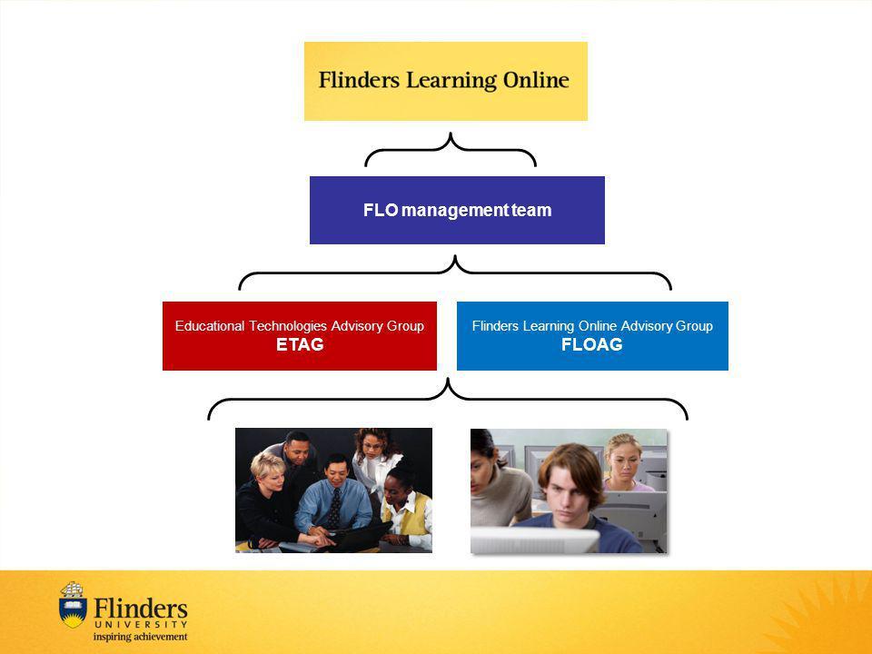 Educational Technologies Advisory Group ETAG Flinders Learning Online Advisory Group FLOAG FLO management team