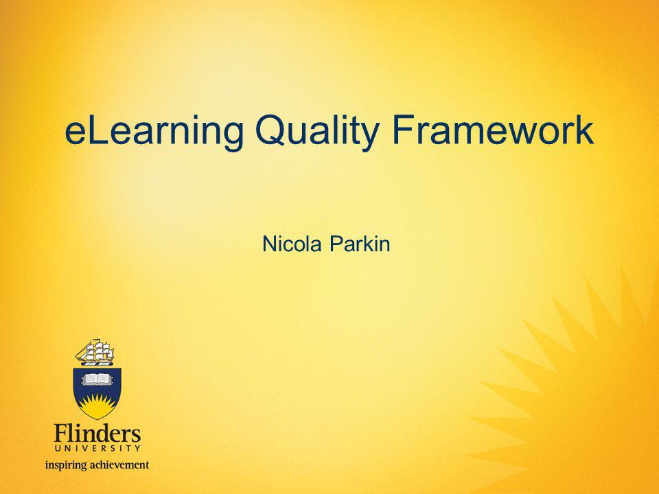 eLearning Quality Framework Nicola Parkin