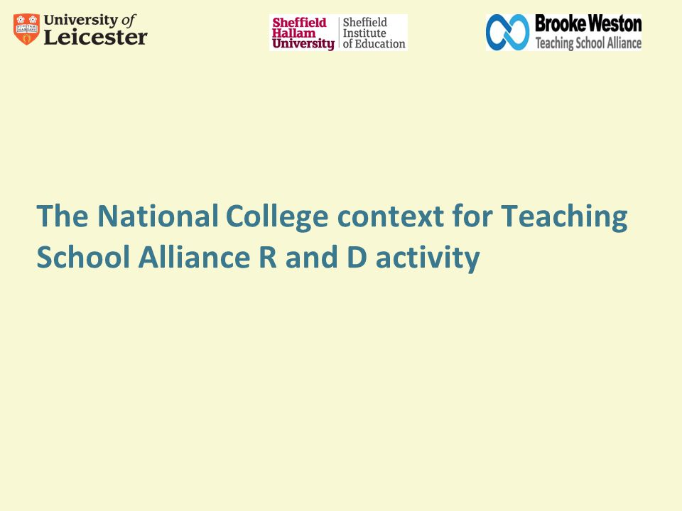 The National College context for Teaching School Alliance R and D activity