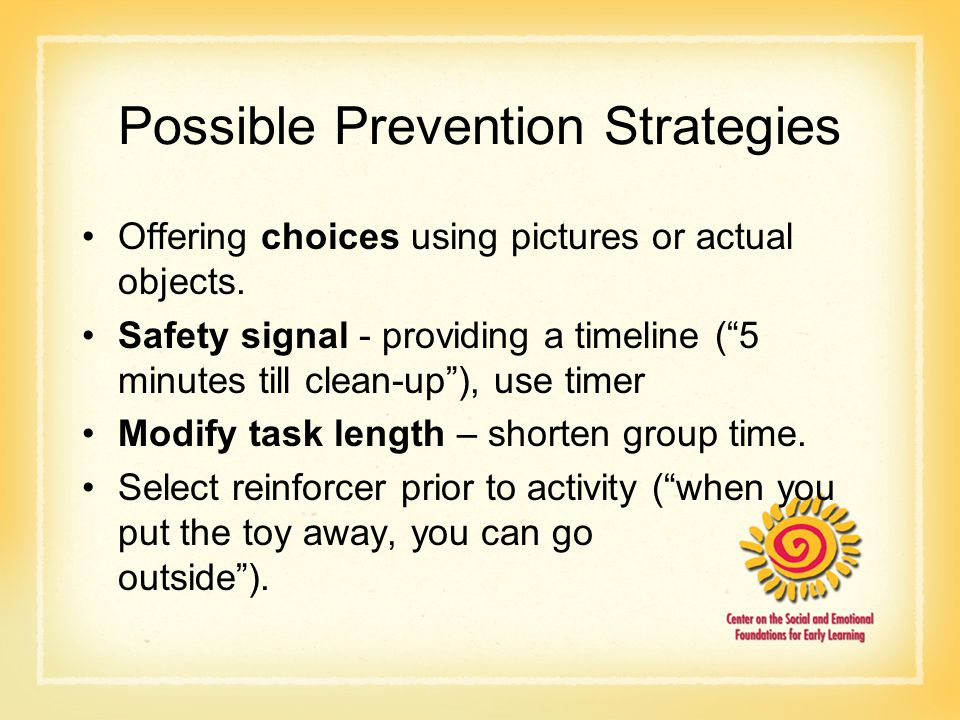 """Possible Prevention Strategies Offering choices using pictures or actual objects. Safety signal - providing a timeline (""""5 minutes till clean-up""""), us"""