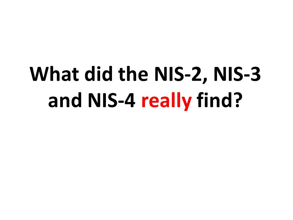 What did the NIS-2, NIS-3 and NIS-4 really find?