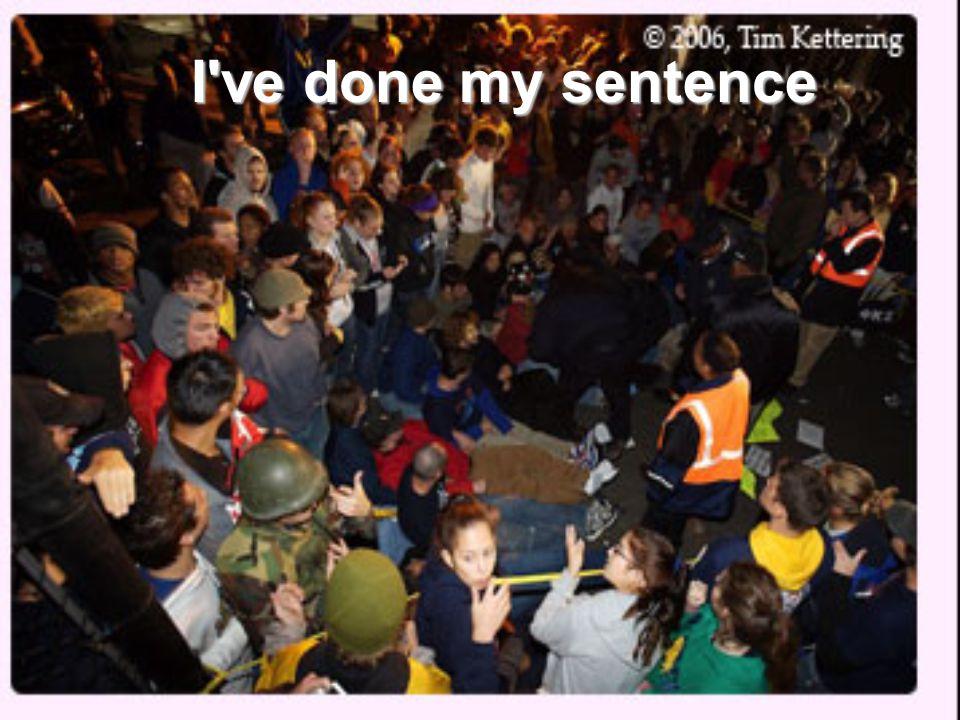 I ve done my sentence