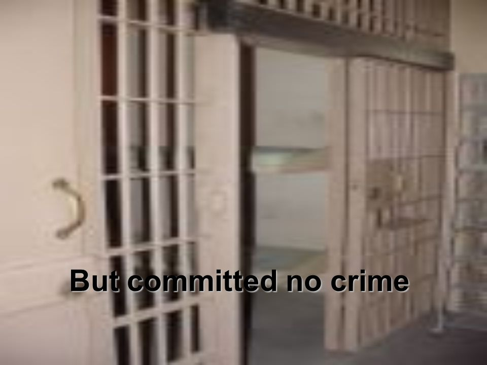 But committed no crime