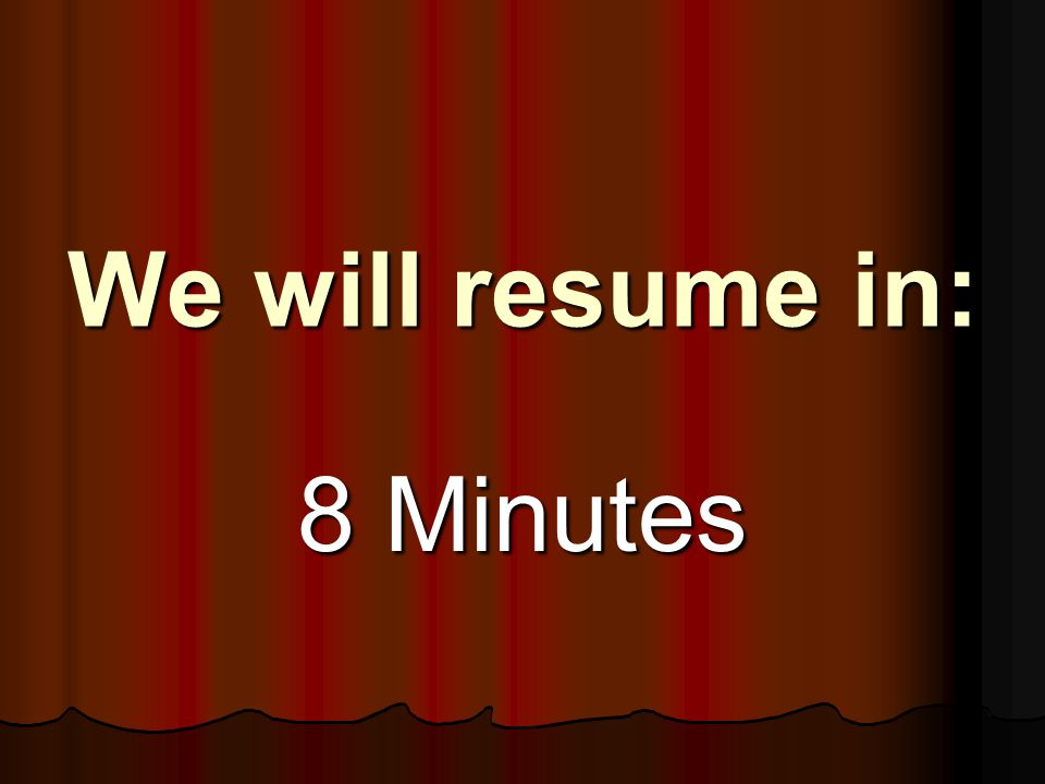 We will resume in: 9 Minutes