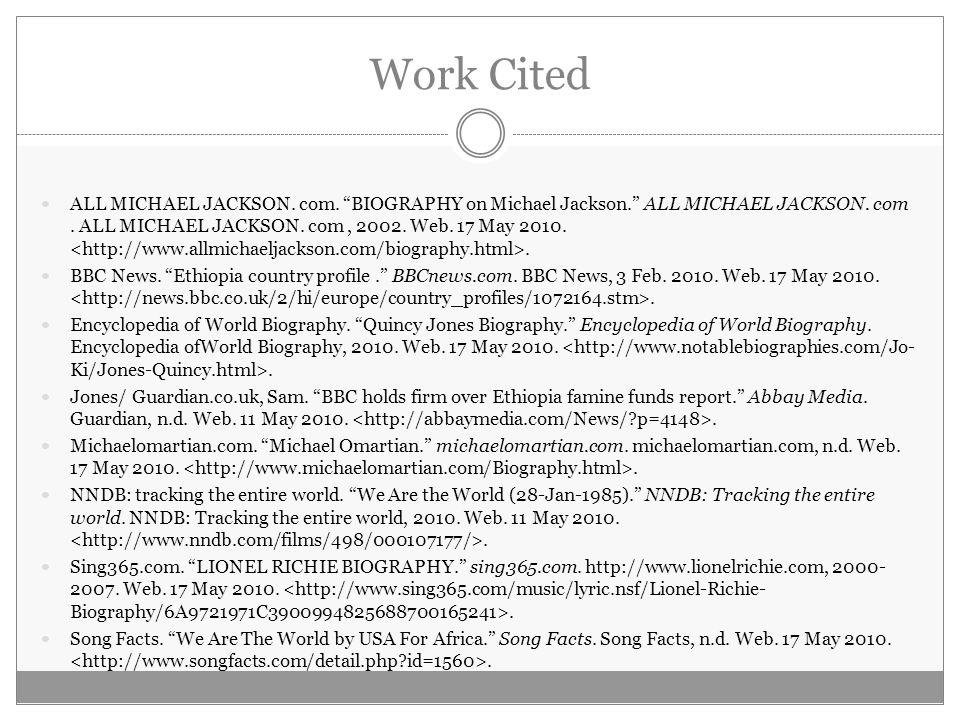 Work Cited ALL MICHAEL JACKSON. com. BIOGRAPHY on Michael Jackson. ALL MICHAEL JACKSON.