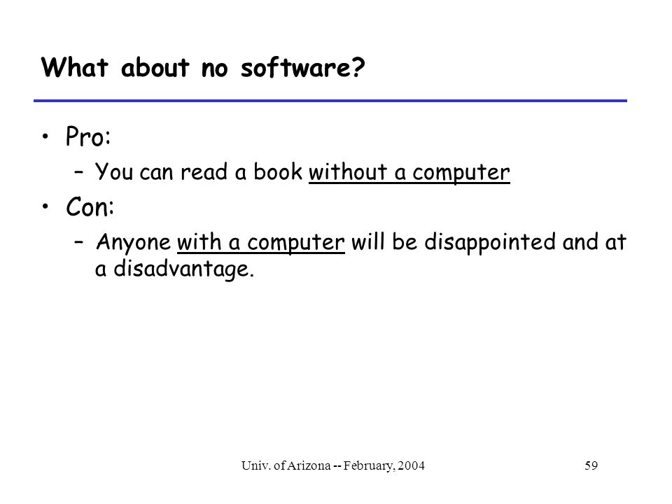 Univ.of Arizona -- February, 200459 What about no software.