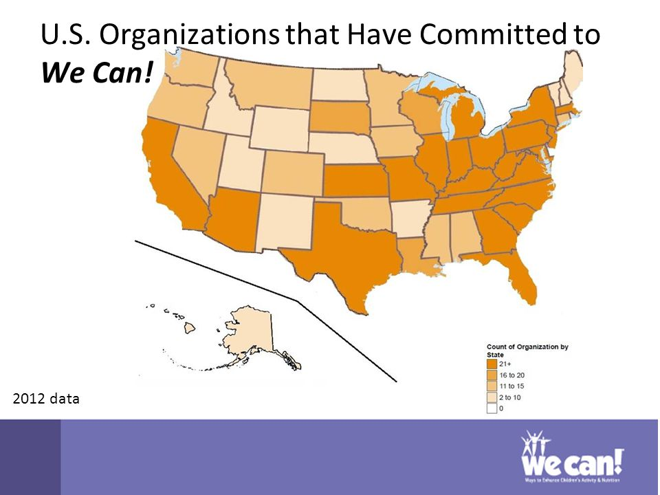 2012 data U.S. Organizations that Have Committed to We Can!