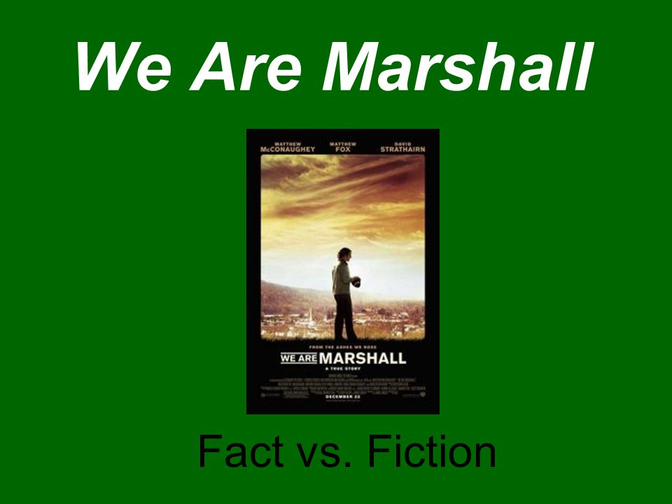 We Are Marshall Fact vs. Fiction