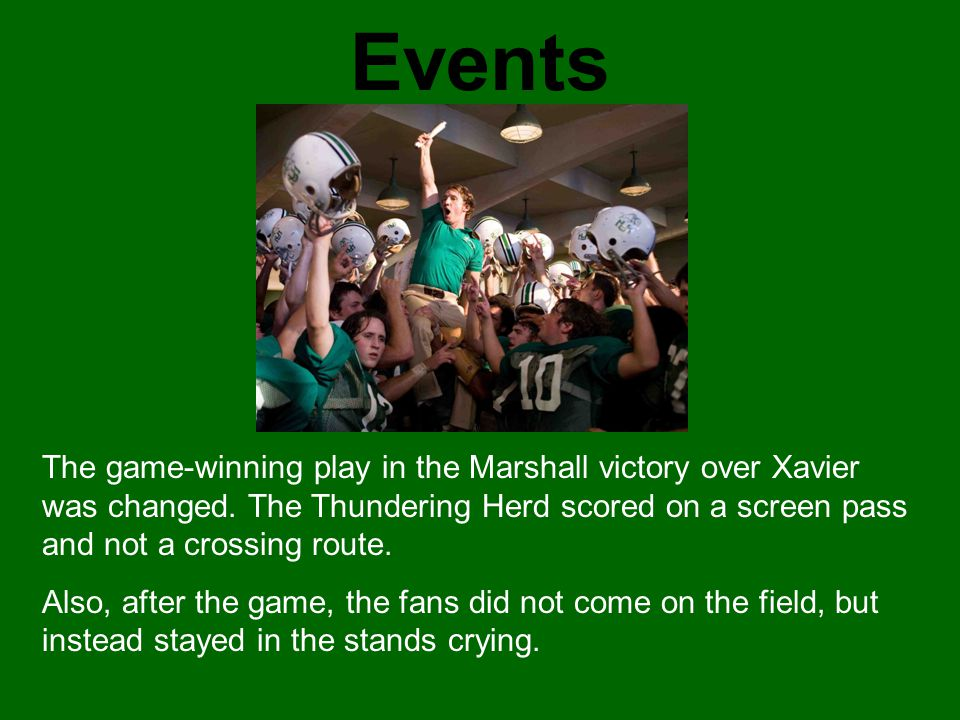 Events The game-winning play in the Marshall victory over Xavier was changed. The Thundering Herd scored on a screen pass and not a crossing route. Al