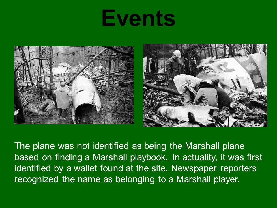 Events The plane was not identified as being the Marshall plane based on finding a Marshall playbook. In actuality, it was first identified by a walle