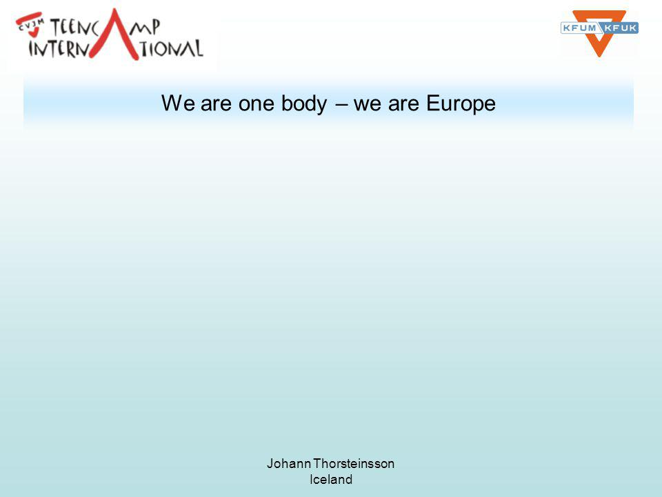 Johann Thorsteinsson Iceland We are one body – we are Europe