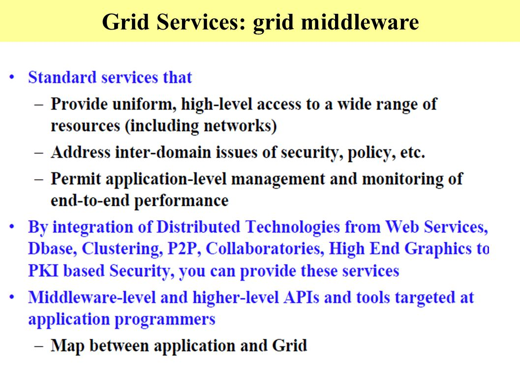 Grid Services: grid middleware