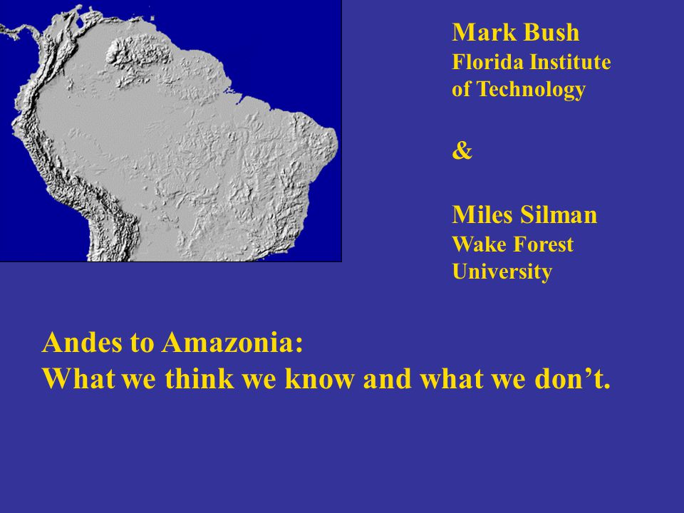 Some of the big questions before us: To what extent can Andean records inform us about Amazonia.