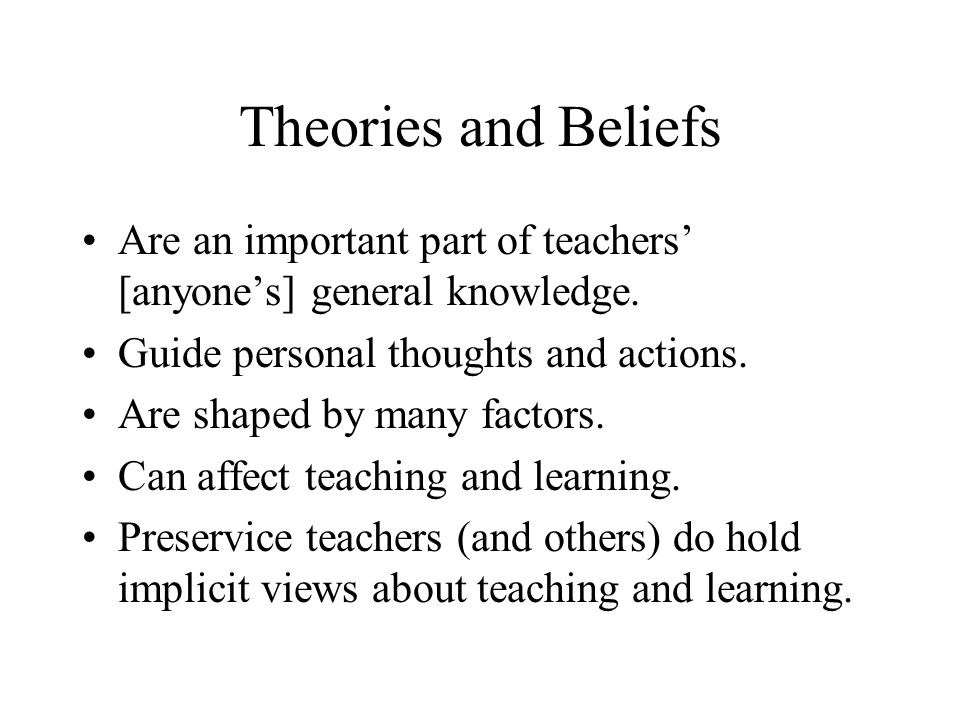 Consistency/Inconsistency Theory Consistency – beliefs align with the way you teach, etc.