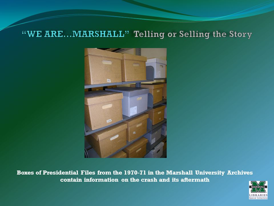 Boxes of Presidential Files from the 1970-71 in the Marshall University Archives contain information on the crash and its aftermath