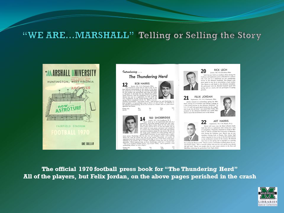 The official 1970 football press book for The Thundering Herd All of the players, but Felix Jordan, on the above pages perished in the crash