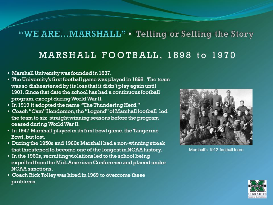 MARSHALL FOOTBALL, 1898 to 1970 Marshall University was founded in 1837.