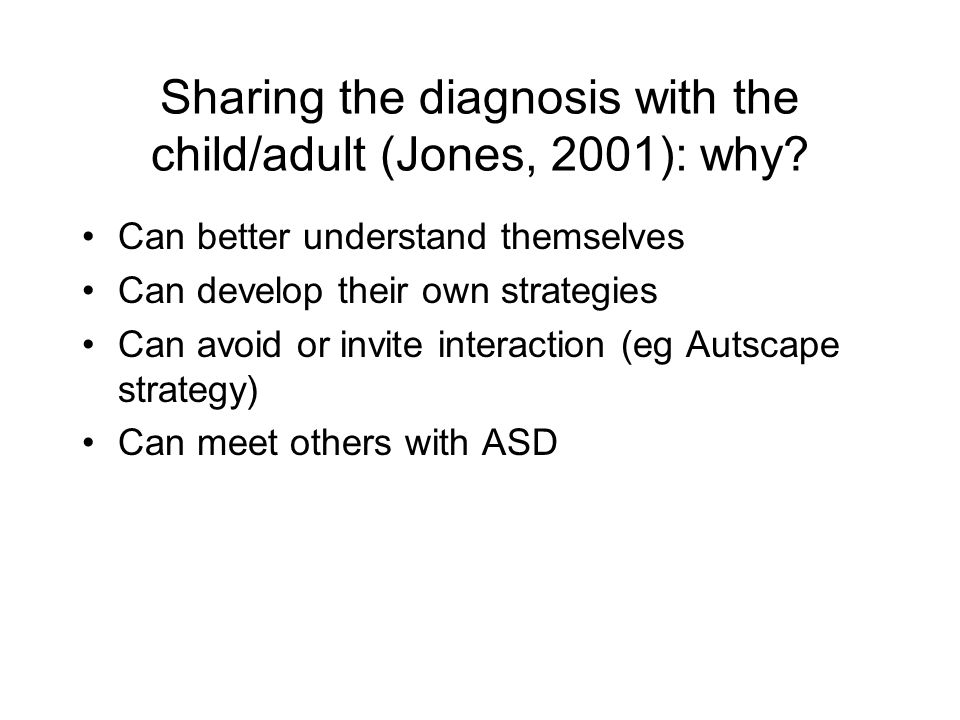 Sharing the diagnosis with the child/adult (Jones, 2001): why.