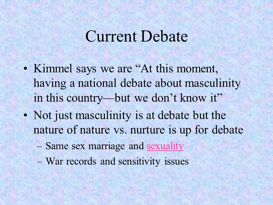 """Current Debate Kimmel says we are """"At this moment, having a national debate about masculinity in this country—but we don't know it"""" Not just masculini"""