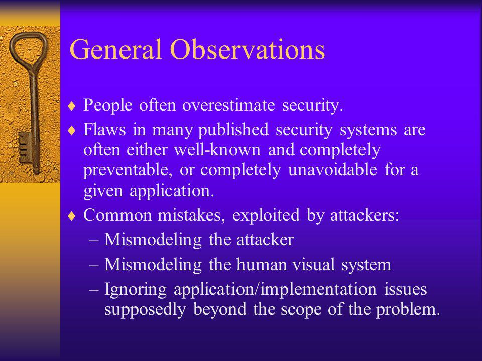 General Observations  People often overestimate security.