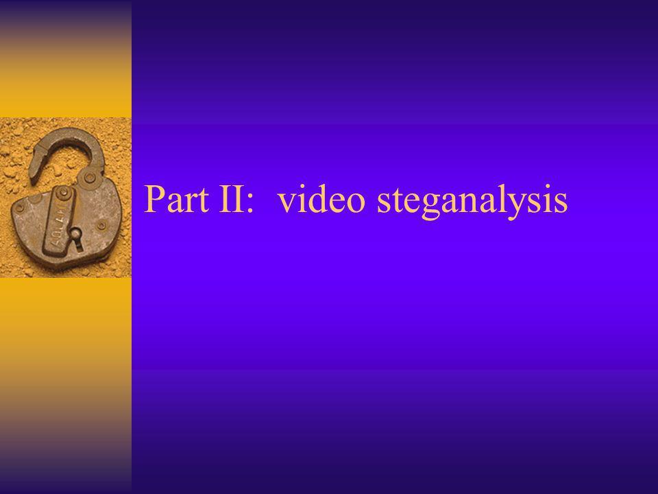 Part II: video steganalysis