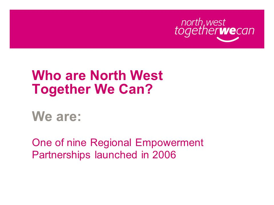 Who are North West Together We Can.