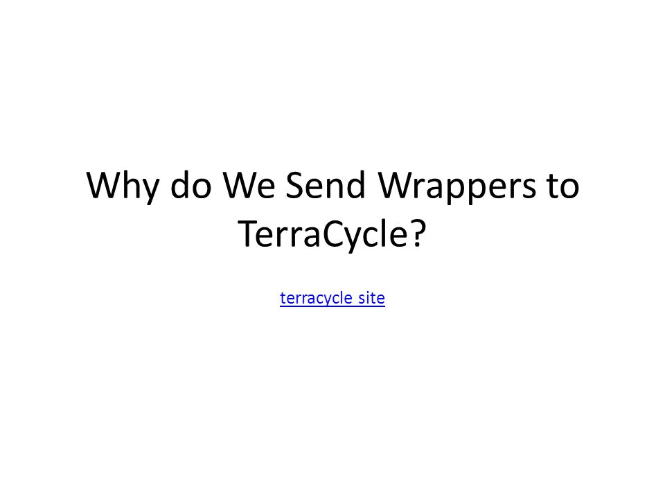 Why do We Send Wrappers to TerraCycle? terracycle site
