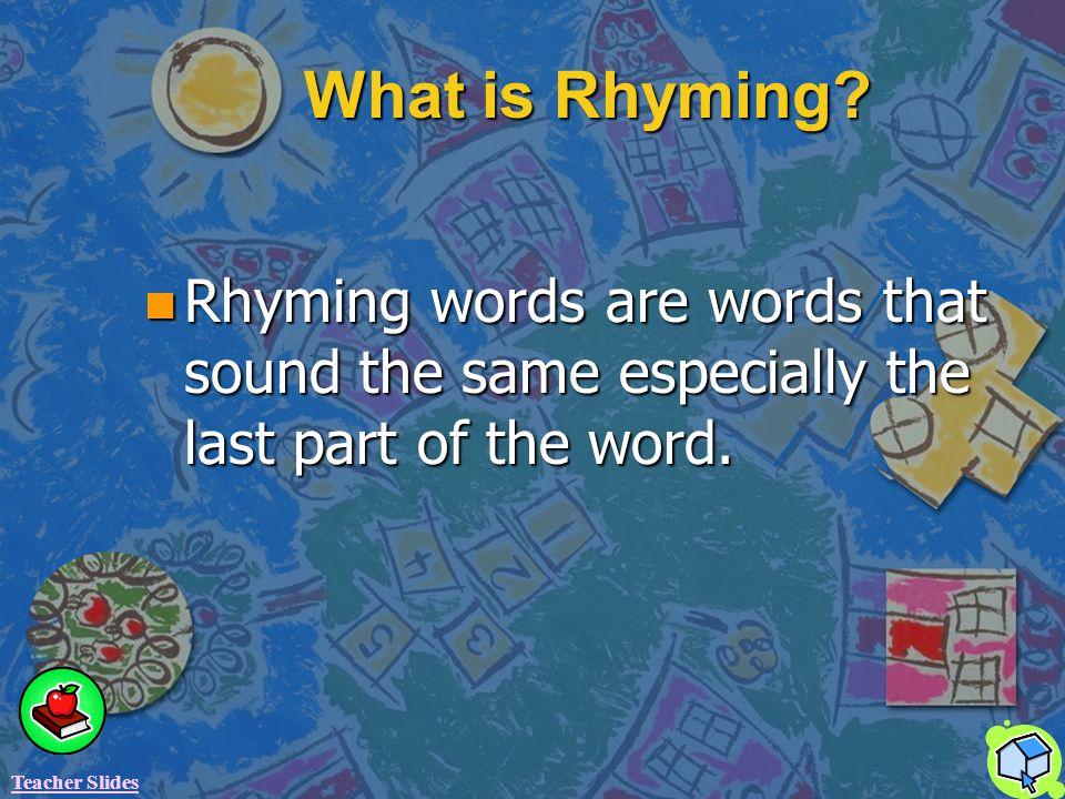 Rhyme Time! Teacher Slides