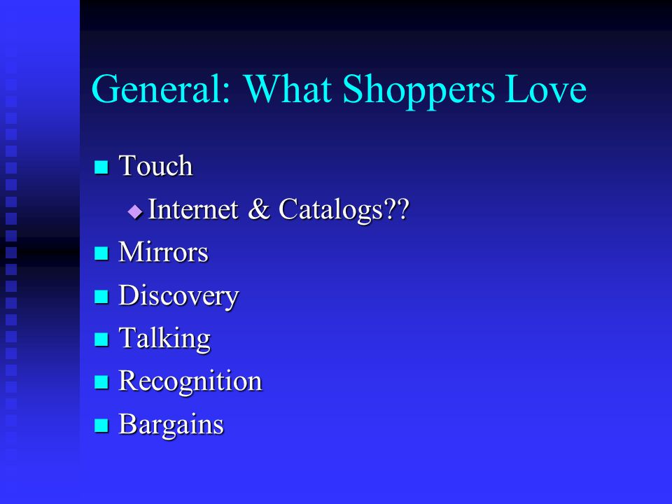 General: What Shoppers Love Touch Touch  Internet & Catalogs?.