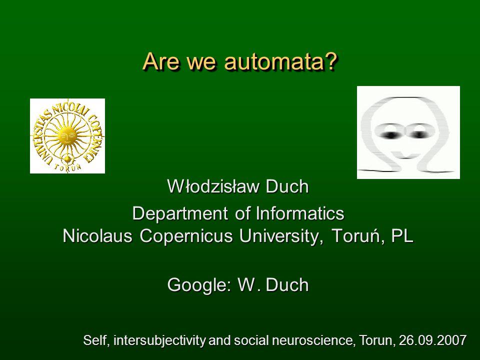 Are we automata.