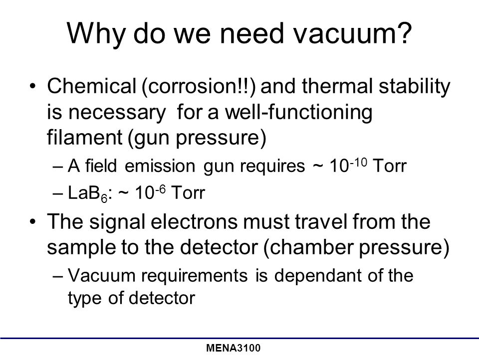 MENA3100 Why do we need vacuum.