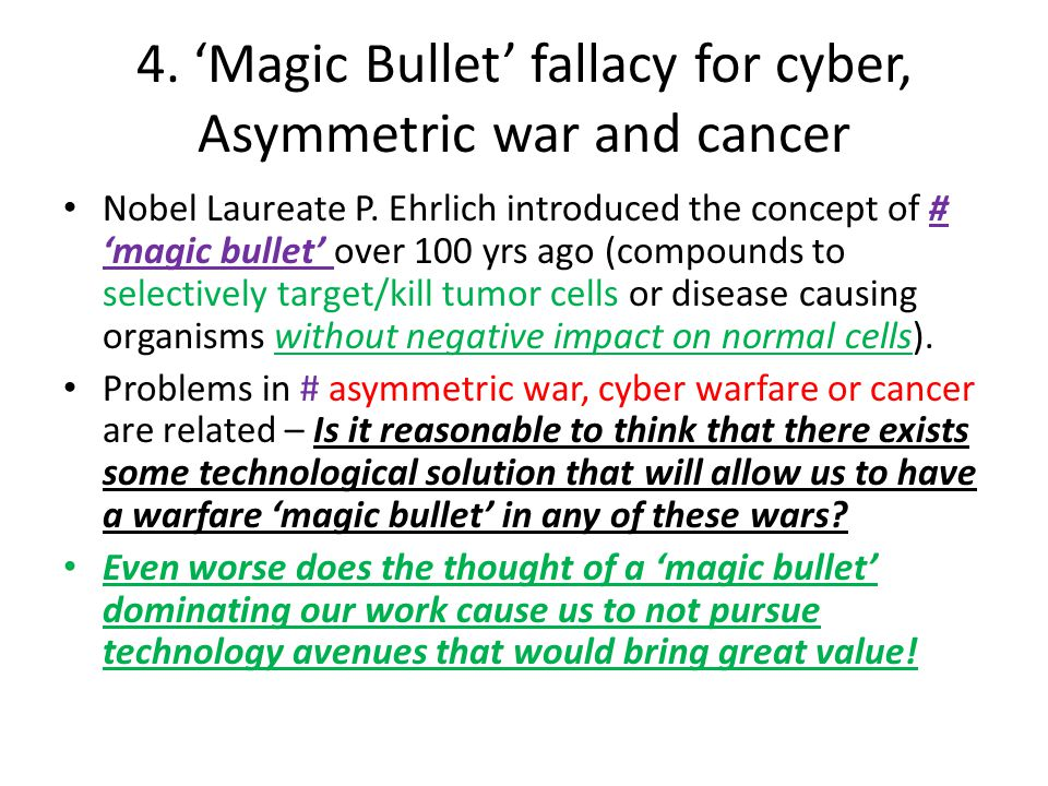 4. 'Magic Bullet' fallacy for cyber, Asymmetric war and cancer Nobel Laureate P.